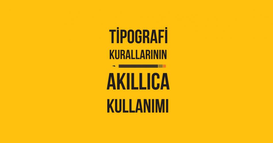 Tipografi Kurallarının Akıllıca Kullanımı